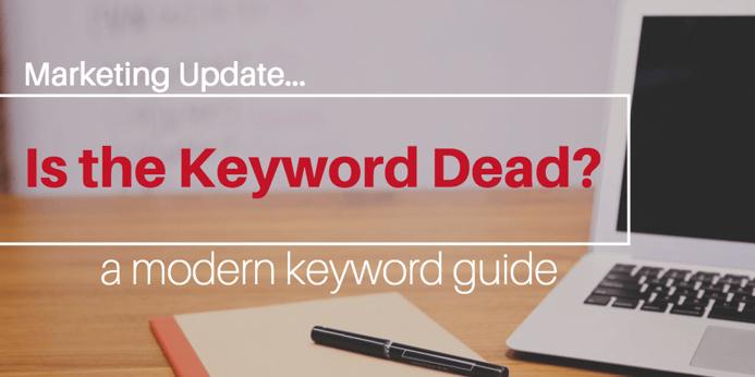 is-the-keyword-dead-a-modern-keyword-guide