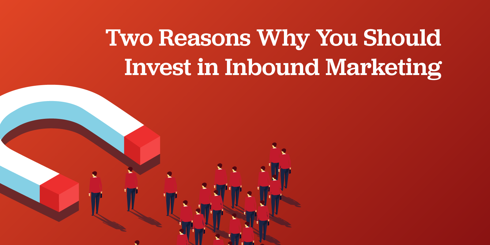 Two Reasons Why You Should Invest in Inbound Marketing featured image of a magnetic capturing sales leads