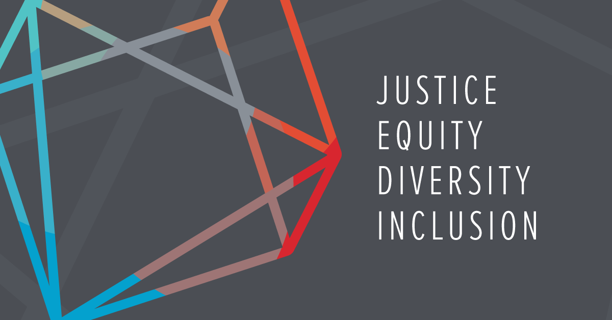 Justice, Equity, Diversity, and Inclusion