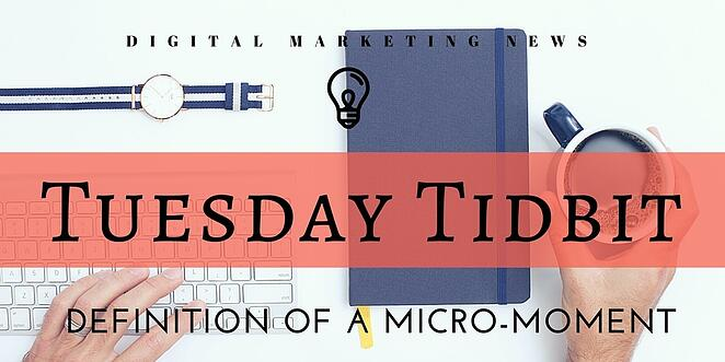 what-is-a-micro-moment-tuesday-tidbit