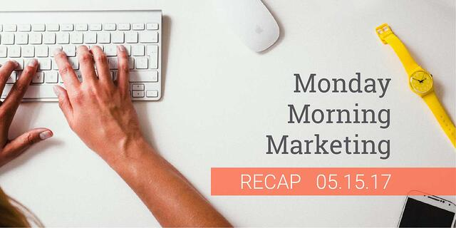 Monday-Morning-Marketing-News-May-15.jpg