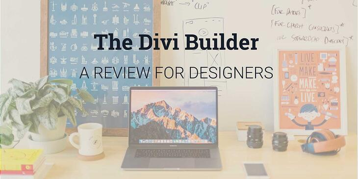 The WordPress Divi Builder: A review from our web designer