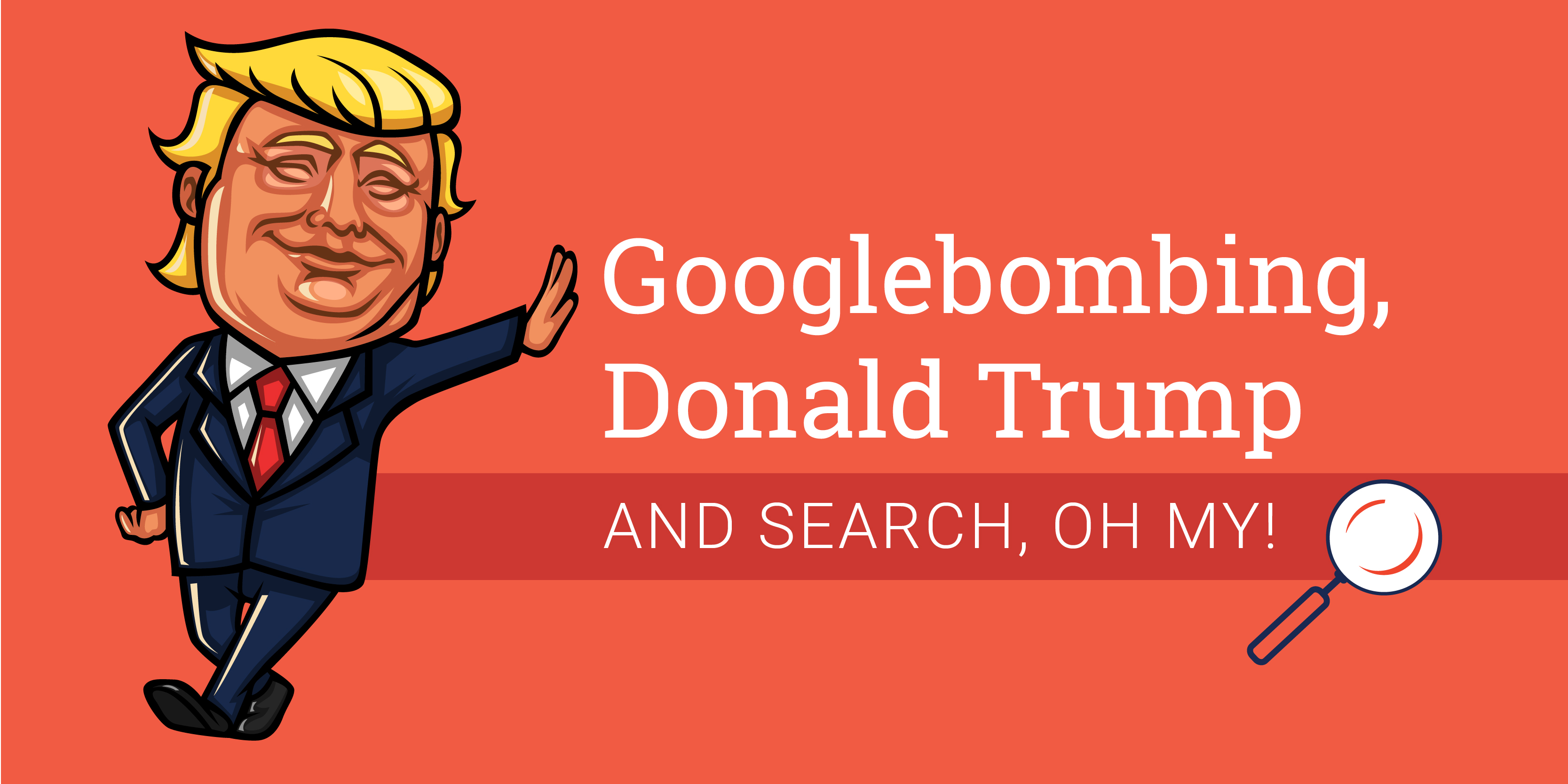 Googlebombing, Donald Trump and Search