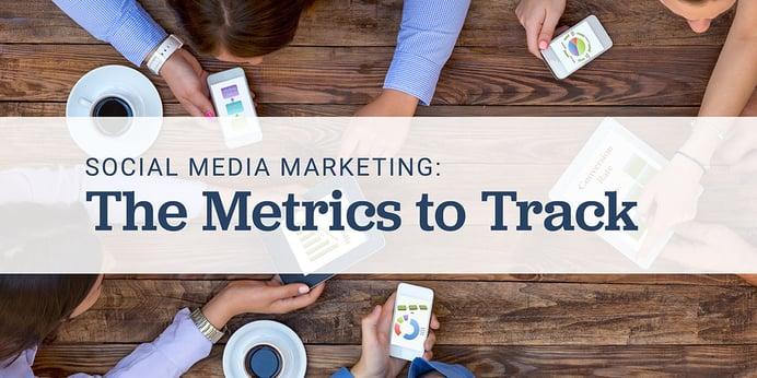 Social Media Marketing: The Metrics To Track