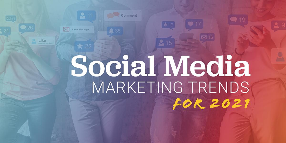social-marketing-trends-2021-05