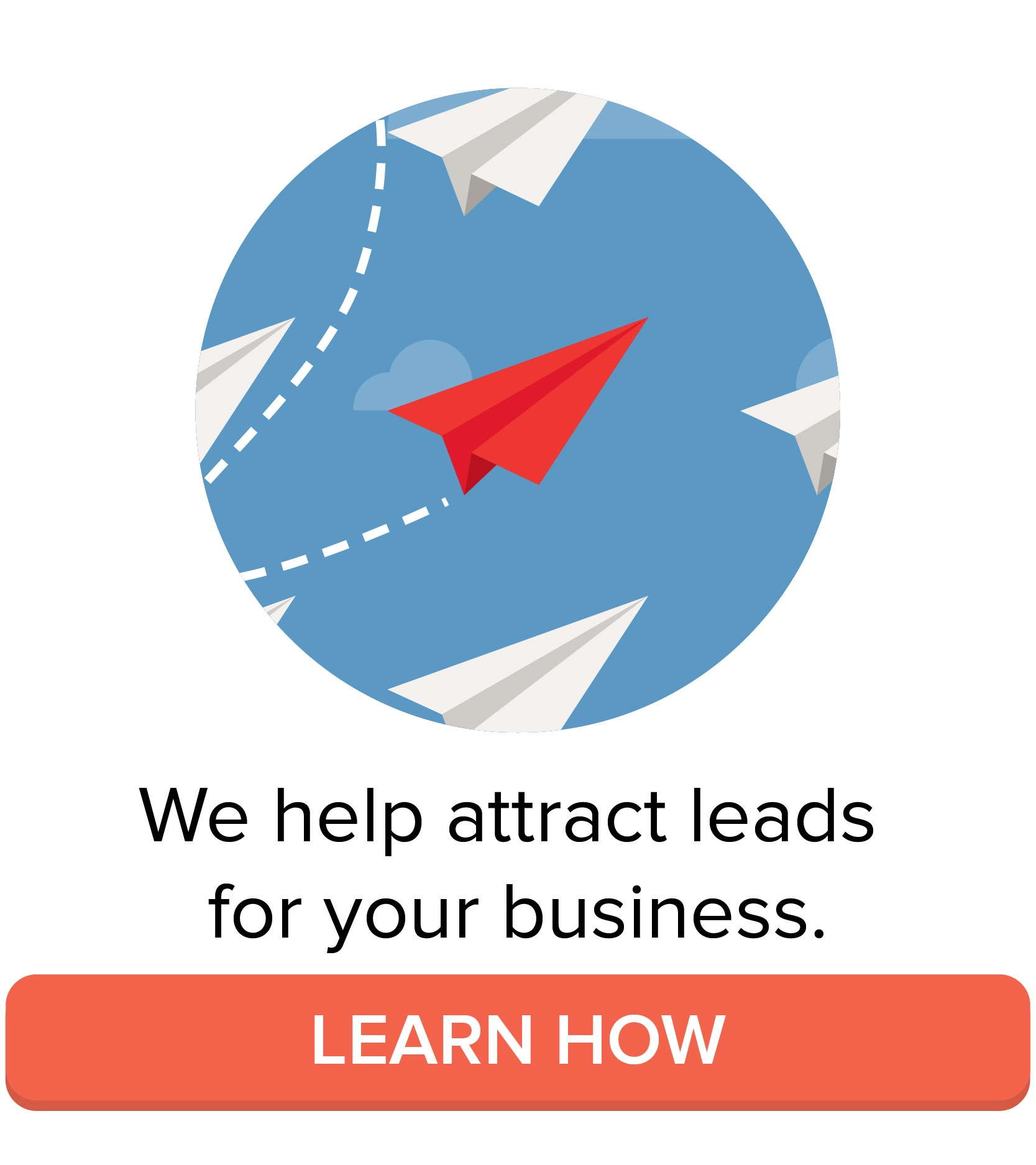 We help attract leads for your business. Learn how.