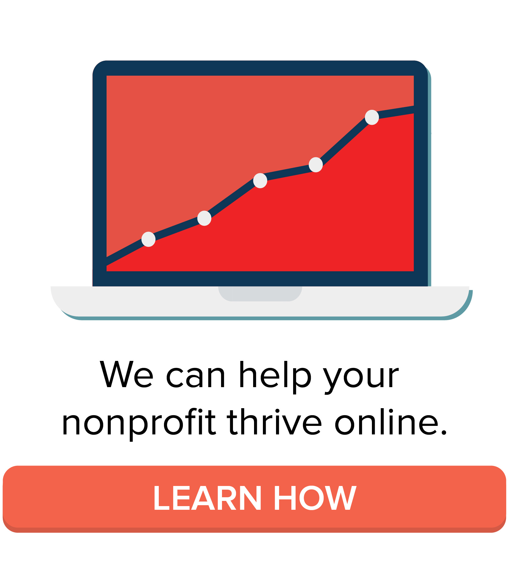We can help your nonprofit thrive online. Learn How