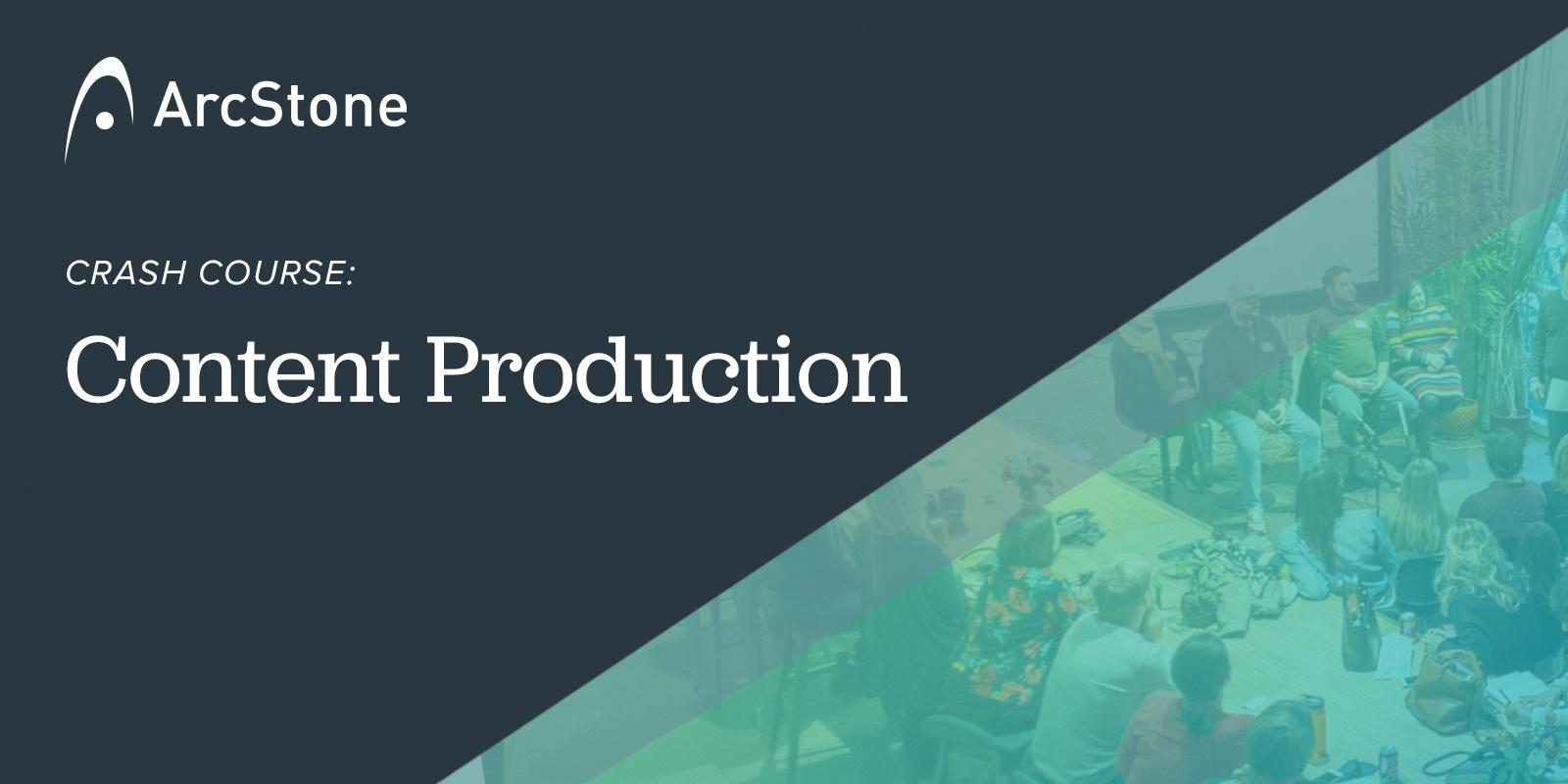 Crash Course: Content Production