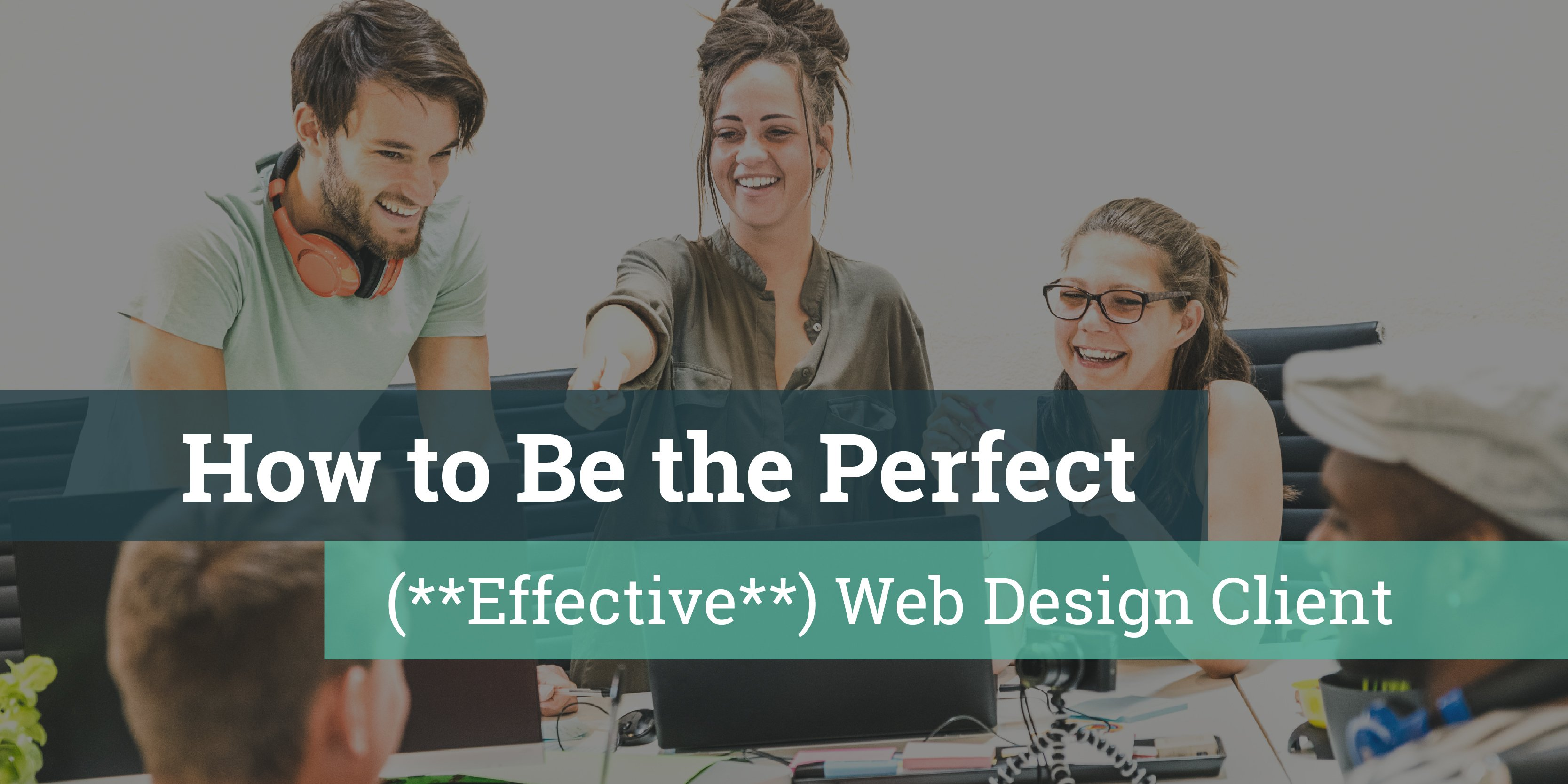 How to Be the Perfect Web Design Client