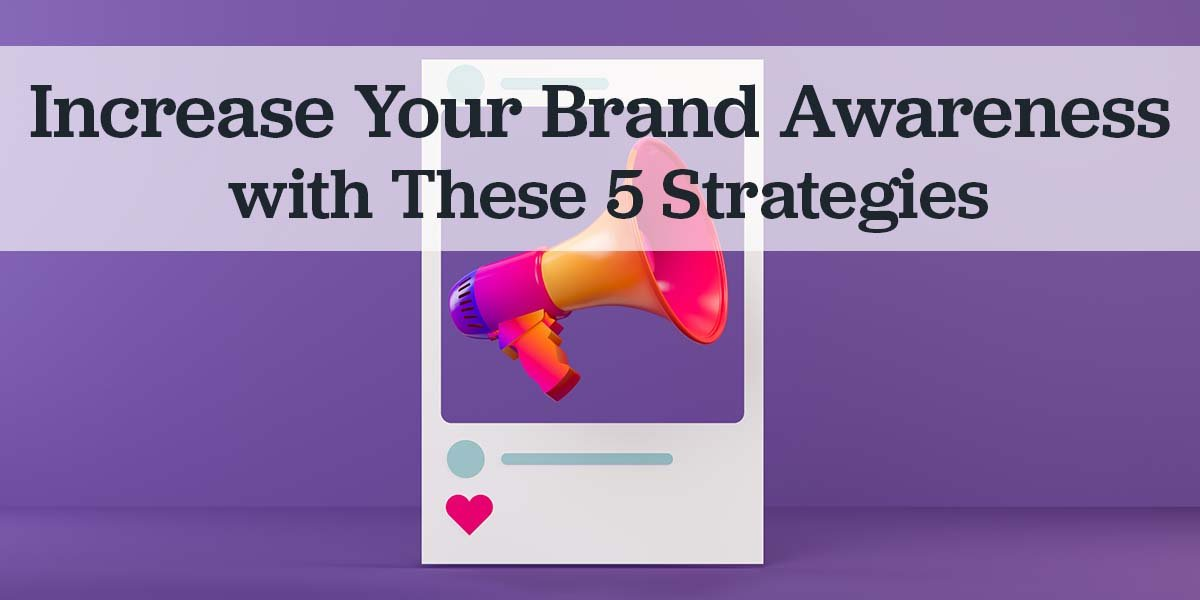 Increase Brand Awareness for Your Nonprofit with 5 Strategies