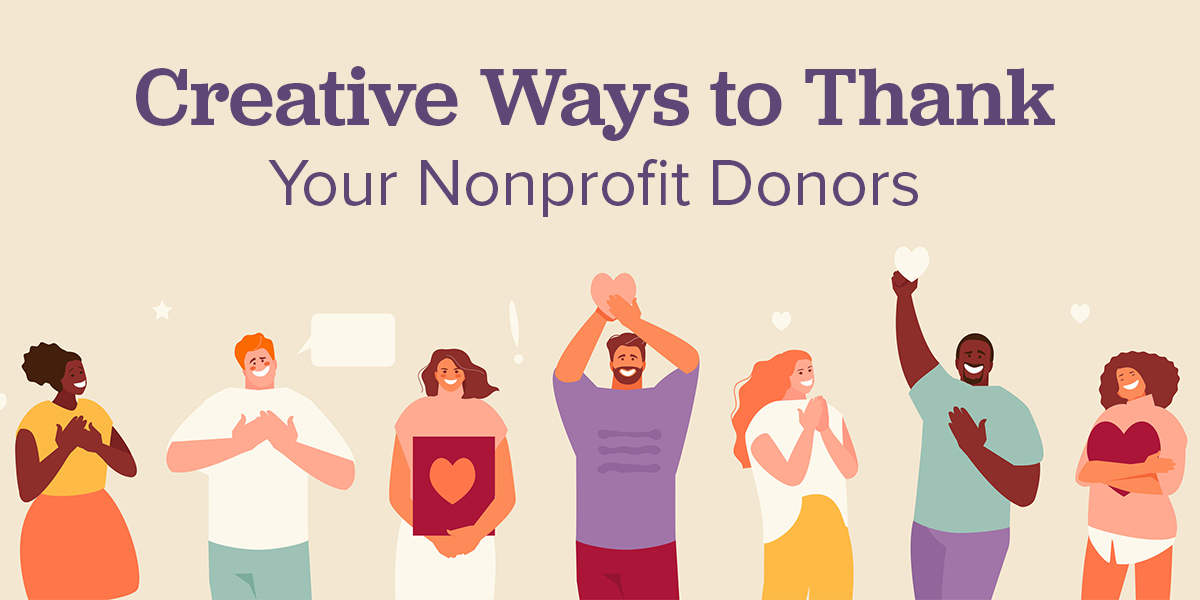 Creative ways to thank nonprofit donors