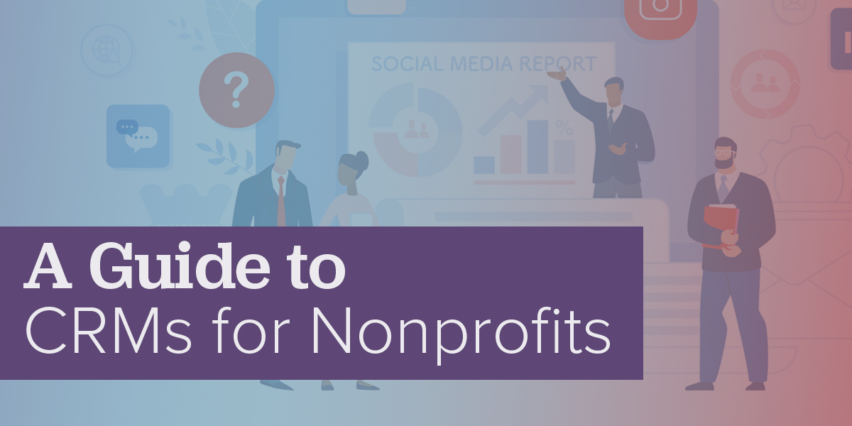 A Guide to CRMs for Nonprofits