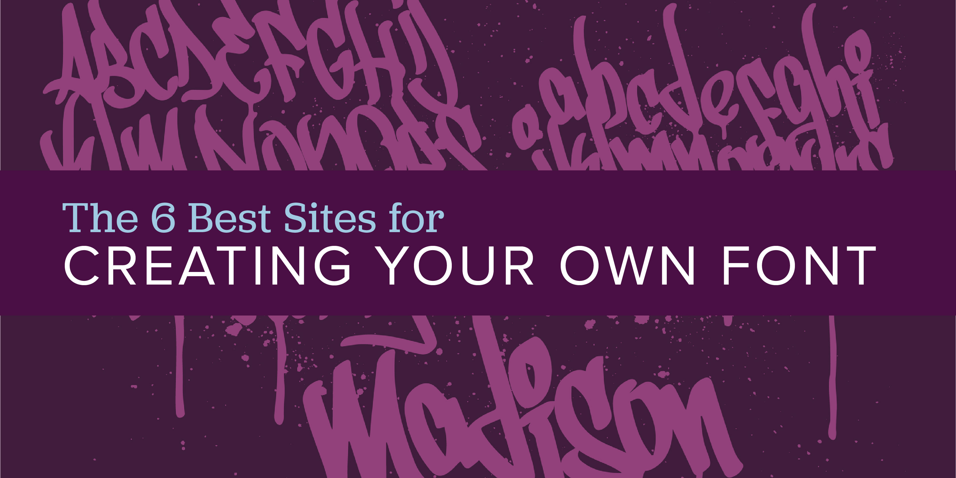 The 6 Best Sites For Creating Your Own Font