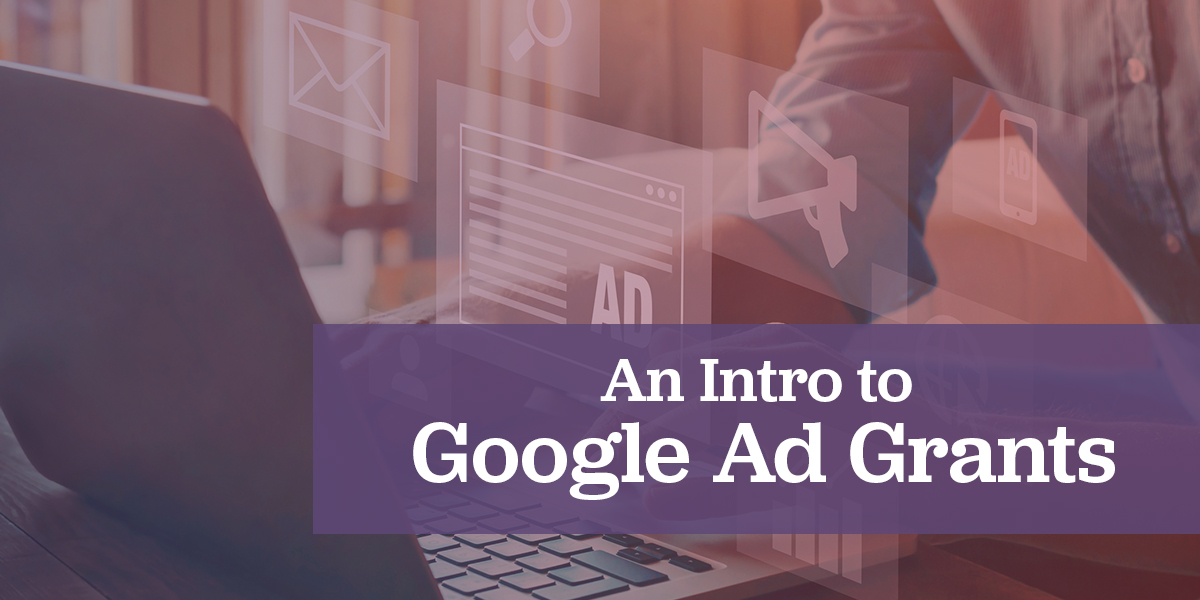 An Introduction to Google Ad Grants for Nonprofits
