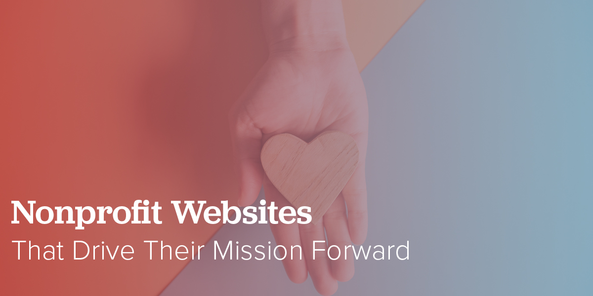 Nonprofit Websites that Drive Their Mission Forward