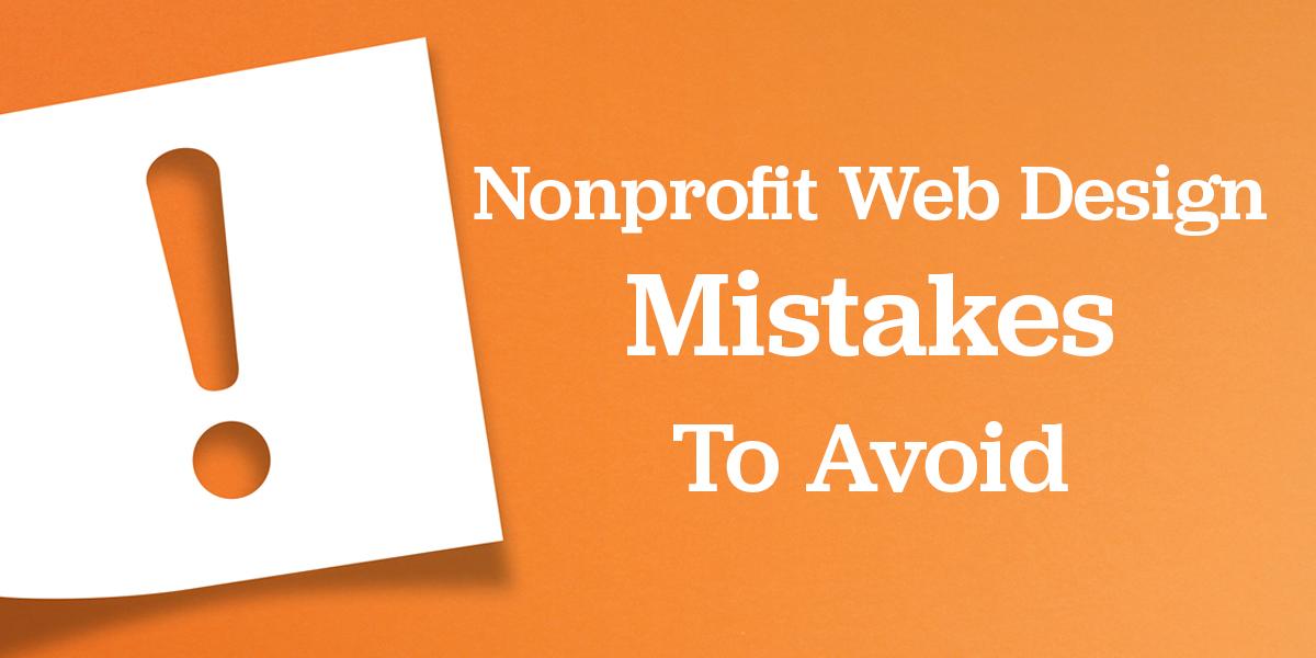 Nonprofit website design mistakes to avoid.