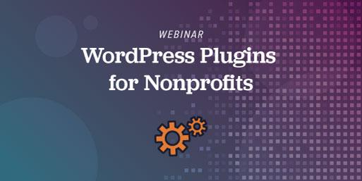 Webinar - WordPress Plugins for Nonprofits